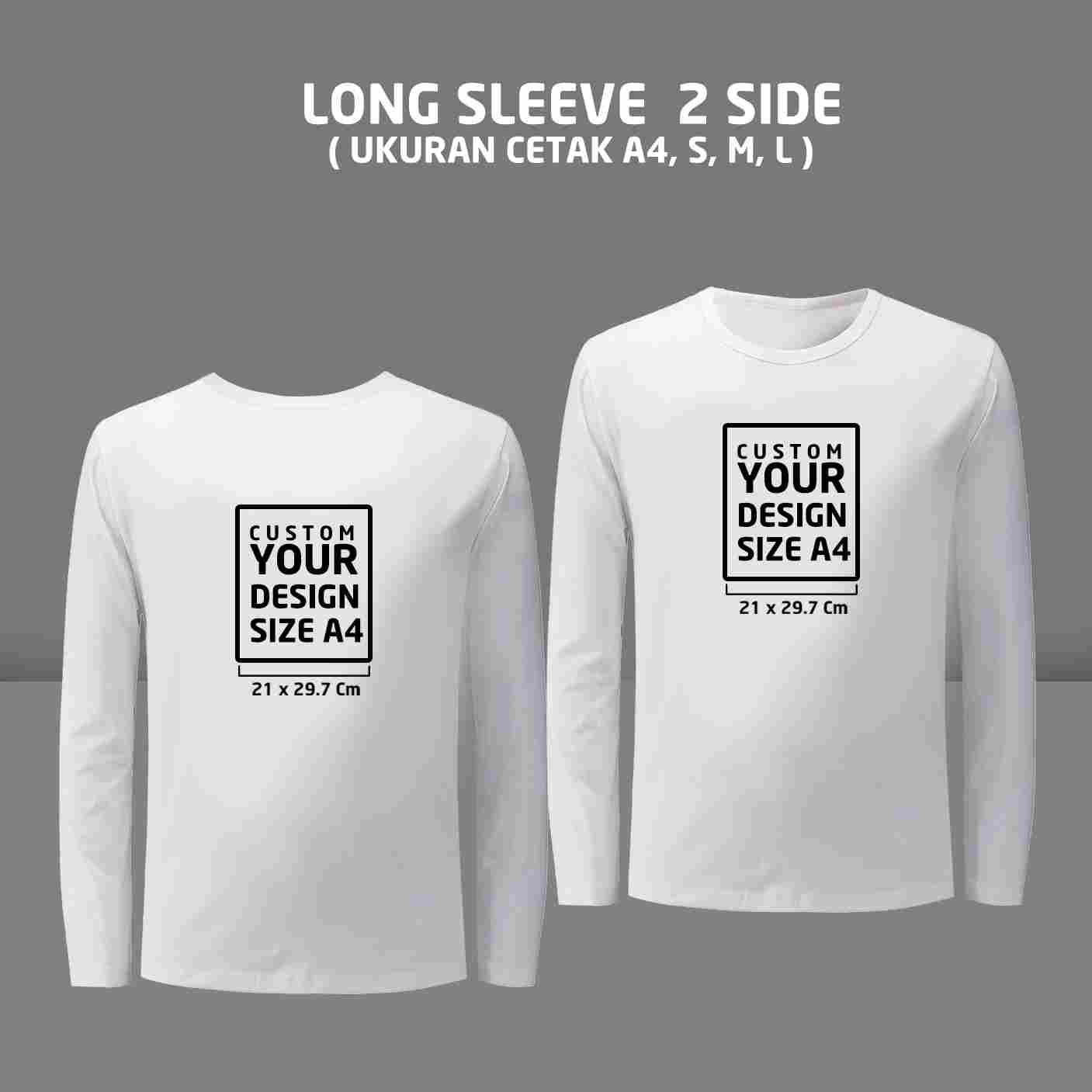 T-shirt Long Sleeve Custom 2 Side ( S, M, L )