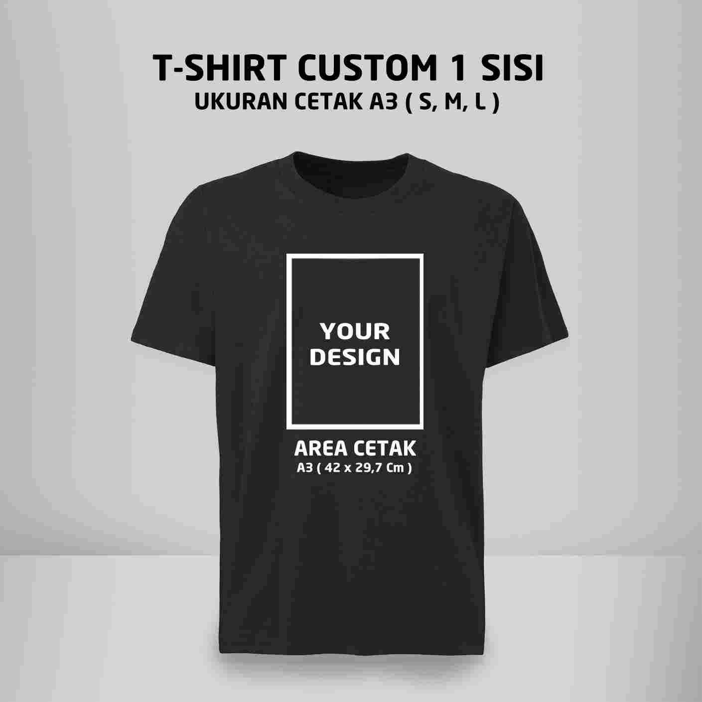 T-Shirt Custom 1 Side ( S, M, L ) A3