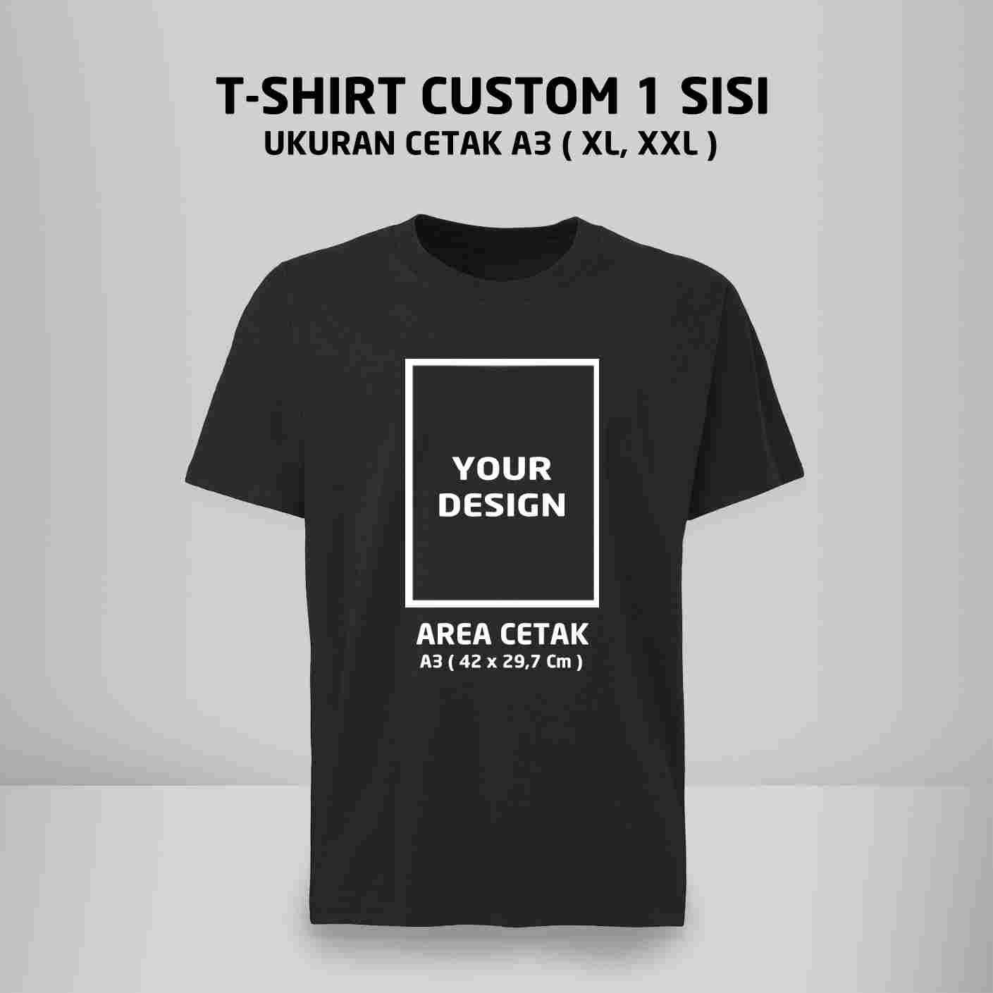 T-Shirt Custom 1 Side ( XL, XXL) A3
